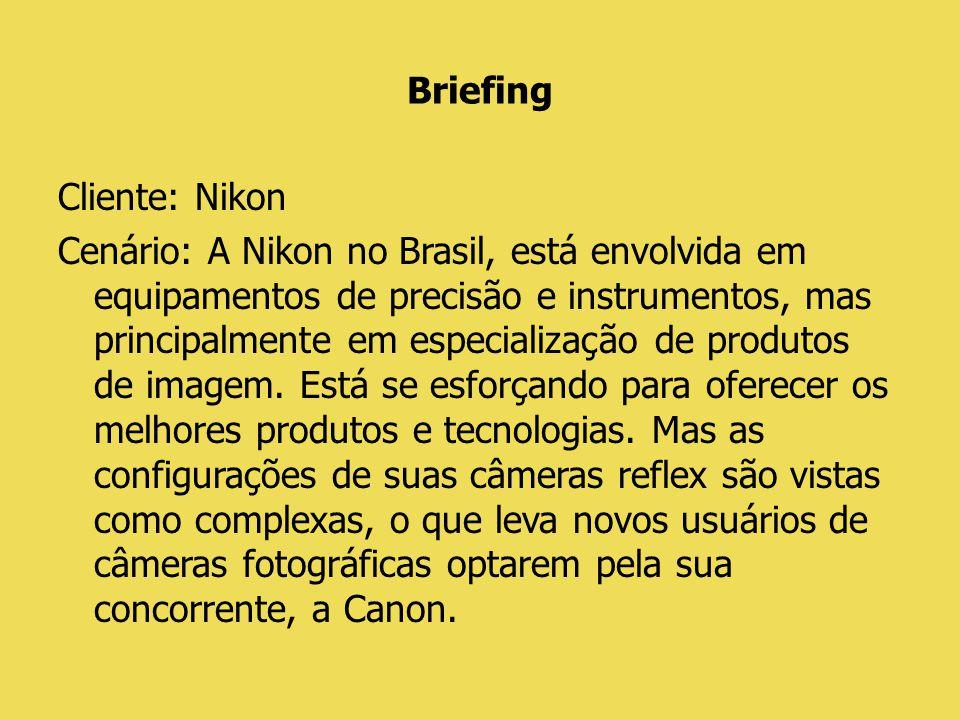 Objetivo da Campanha: Desenvolver uma campanha que tire o conceito de que as Câmeras Nikon são de difíceis configurações.