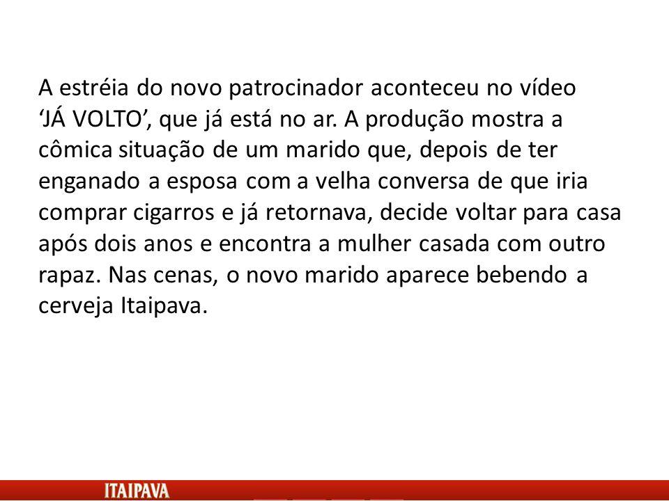 A estréia do novo patrocinador aconteceu no vídeo JÁ VOLTO, que já está no ar.