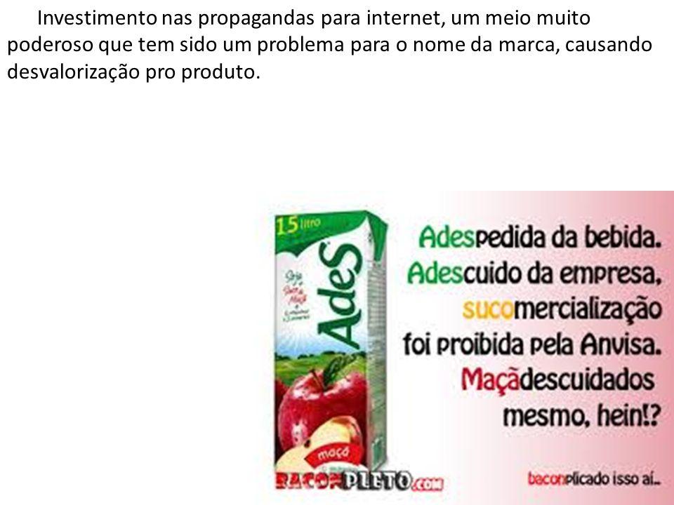 Investimento nas propagandas para internet, um meio muito poderoso que tem sido um problema para o nome da marca, causando desvalorização pro produto.