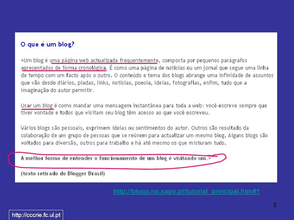 3 http://blogo.no.sapo.pt/tutorial_principal.htm#1 http://cccrie.fc.ul.pt