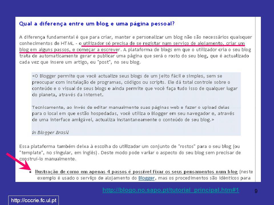 9 http://blogo.no.sapo.pt/tutorial_principal.htm#1 http://cccrie.fc.ul.pt