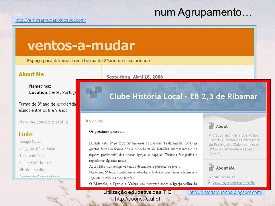 Utilização educativa das TIC http://cccrie.fc.ul.pt http://historialourinha.blogspot.com/ http://ventosamudar.blogspot.com/ num Agrupamento…