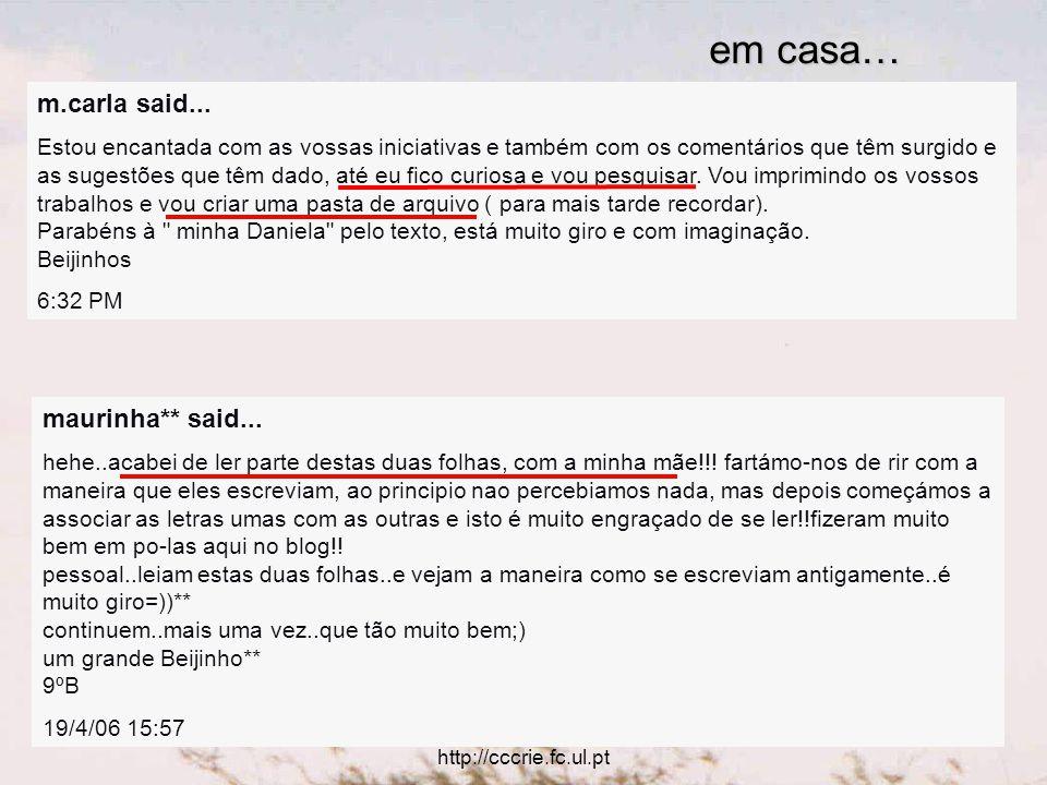 Utilização educativa das TIC http://cccrie.fc.ul.pt m.carla said...