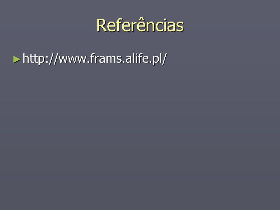 Referências http://www.frams.alife.pl/ http://www.frams.alife.pl/