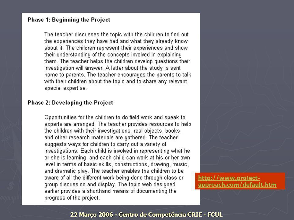 22 Março 2006 - Centro de Competência CRIE - FCUL http://www.project- approach.com/default.htm