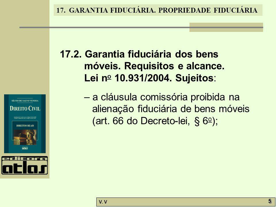 17.GARANTIA FIDUCIÁRIA. PROPRIEDADE FIDUCIÁRIA V.