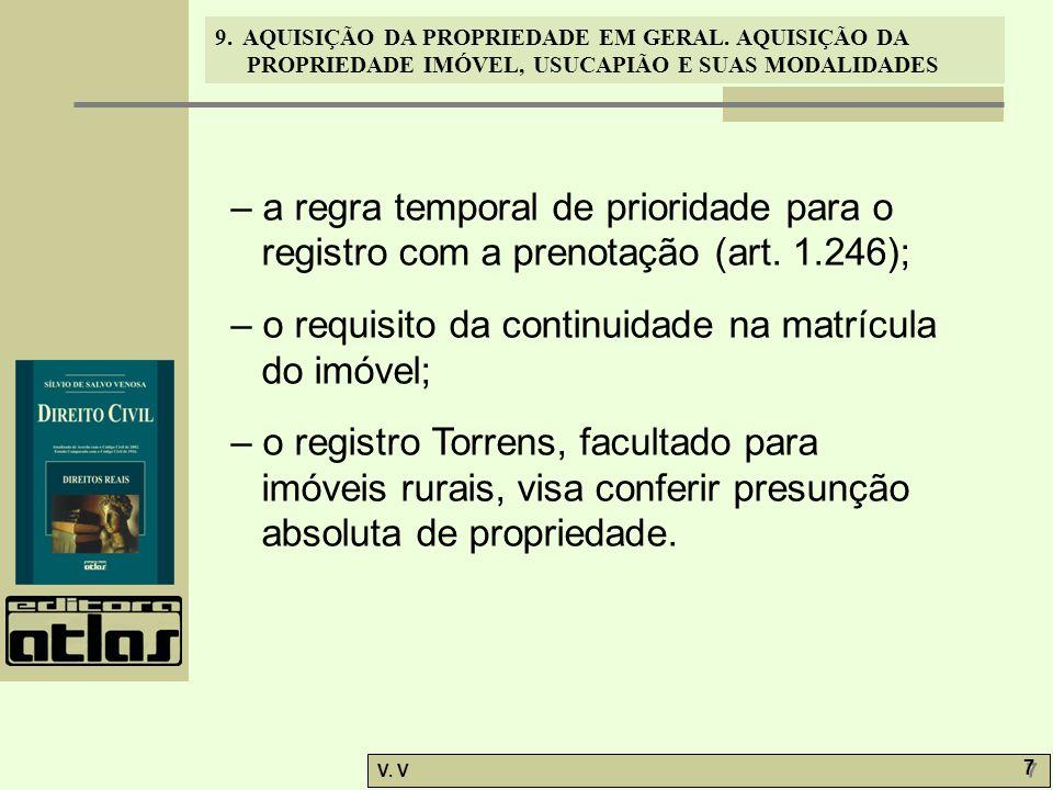 9. AQUISIÇÃO DA PROPRIEDADE EM GERAL. AQUISIÇÃO DA PROPRIEDADE IMÓVEL, USUCAPIÃO E SUAS MODALIDADES V. V 7 7 – a regra temporal de prioridade para o r