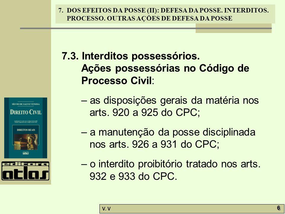 7.DOS EFEITOS DA POSSE (II): DEFESA DA POSSE. INTERDITOS.