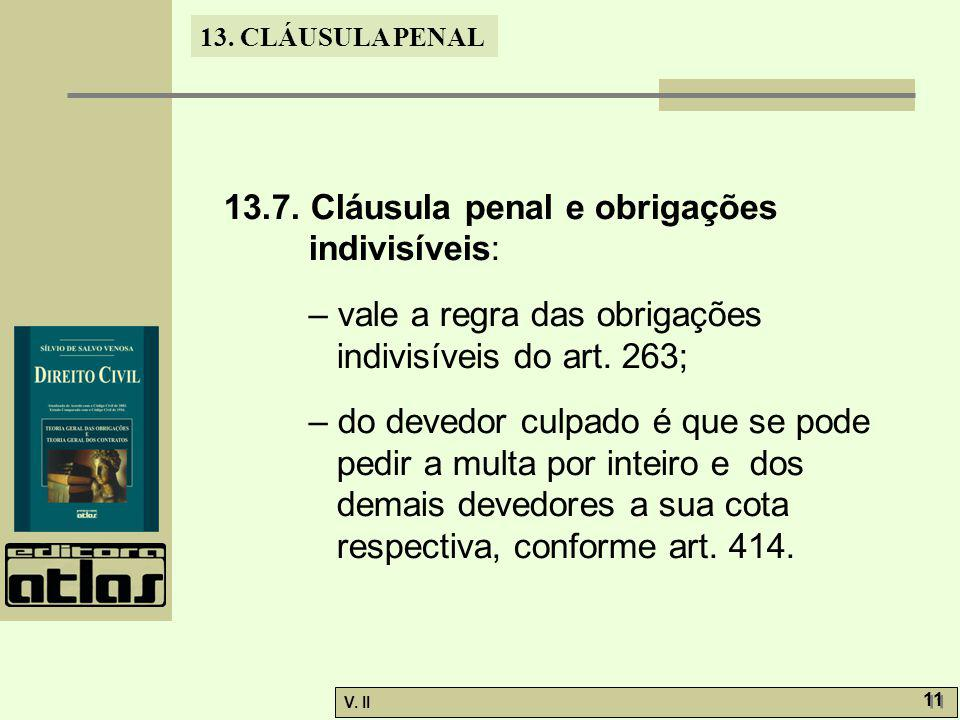 V.II 11 13. CLÁUSULA PENAL 13.7.