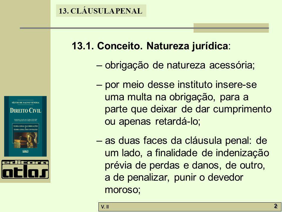 V.II 2 2 13. CLÁUSULA PENAL 13.1. Conceito.