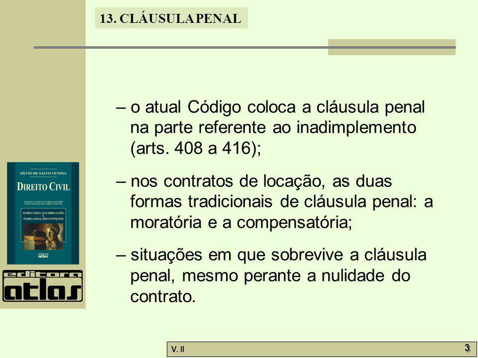 V.II 4 4 13. CLÁUSULA PENAL 13.2. Cláusula penal compensatória.