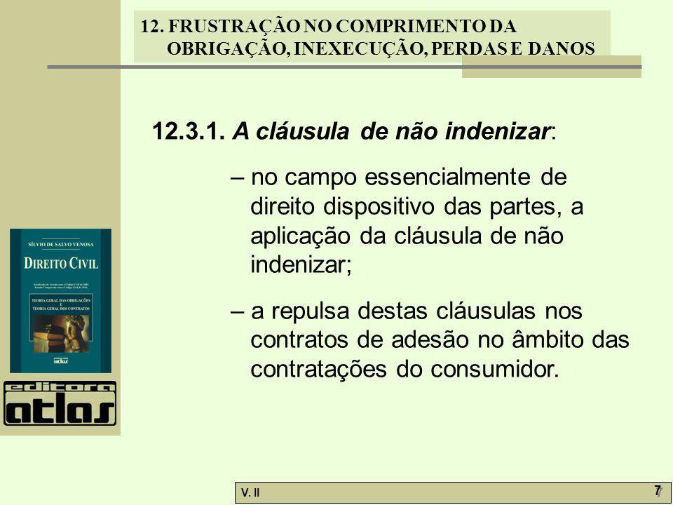 V.II 8 8 12. FRUSTRAÇÃO NO COMPRIMENTO DA OBRIGAÇÃO, INEXECUÇÃO, PERDAS E DANOS 12.4.