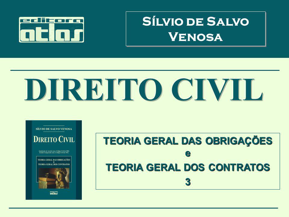 Sílvio de Salvo Venosa TEORIA GERAL DAS OBRIGAÇÕES e TEORIA GERAL DOS CONTRATOS 3