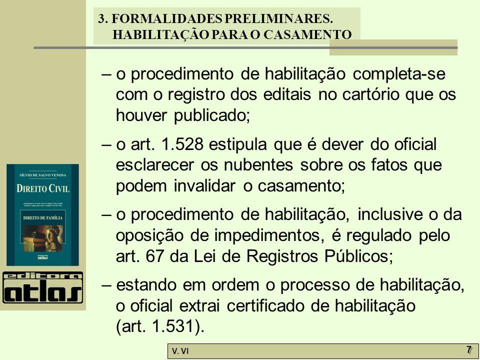 3. FORMALIDADES PRELIMINARES. HABILITAÇÃO PARA O CASAMENTO V. VI 7 7 – o procedimento de habilitação completa-se com o registro dos editais no cartóri