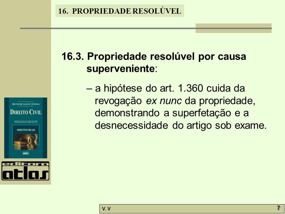16.PROPRIEDADE RESOLÚVEL V. V 7 7 16.3.