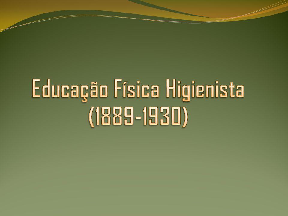 1.Educação Física Higienista (1889-1930) Tinha por finalidade[...] proporcionar aos alunos o desenvolvimento harmonioso do corpo e do espírito,formando o homem física e moralmente sadio alegre e resoluto.