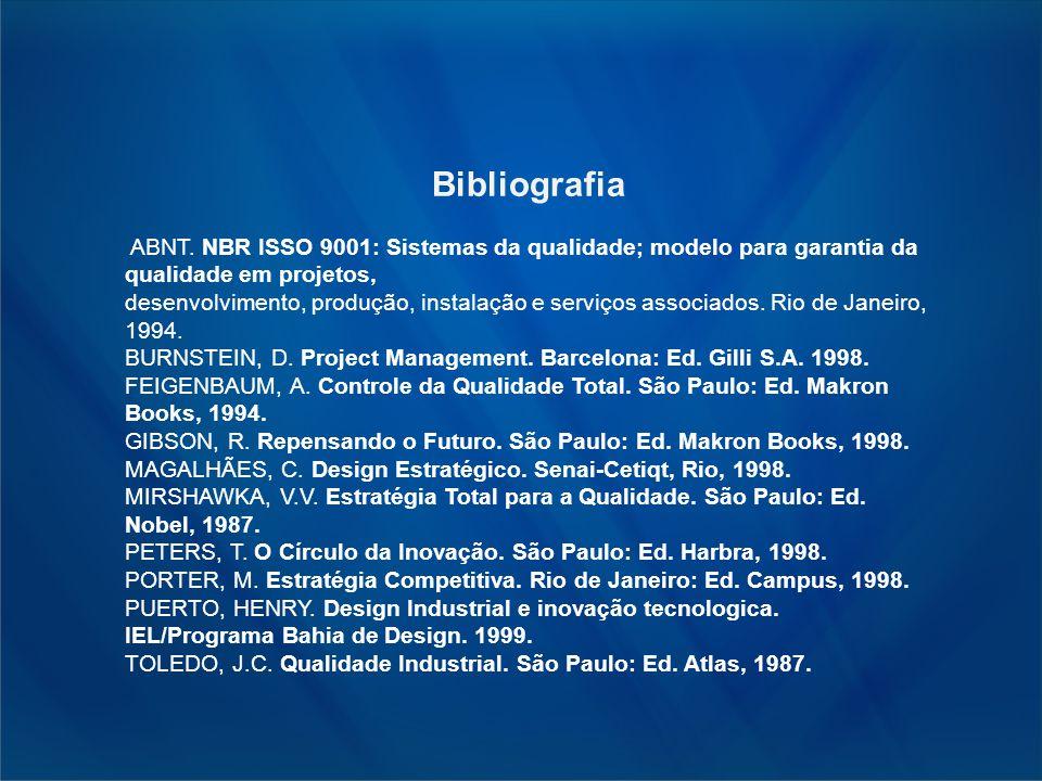 Bibliografia ABNT. NBR ISSO 9001: Sistemas da qualidade; modelo para garantia da qualidade em projetos, desenvolvimento, produção, instalação e serviç