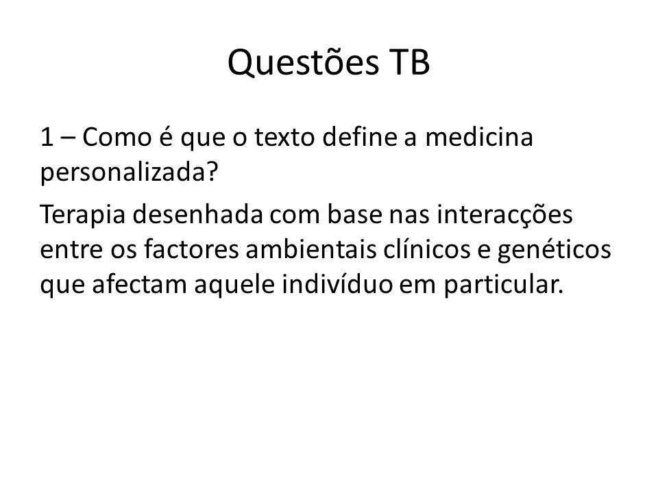 Questões TB 1 – Como é que o texto define a medicina personalizada.