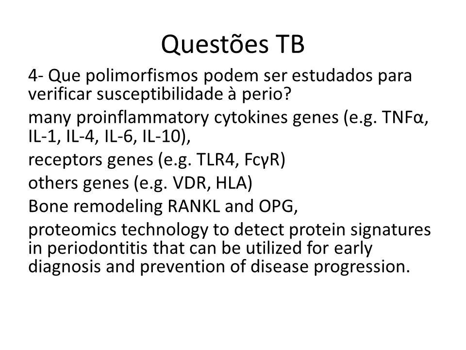 Questões TB 4- Que polimorfismos podem ser estudados para verificar susceptibilidade à perio.