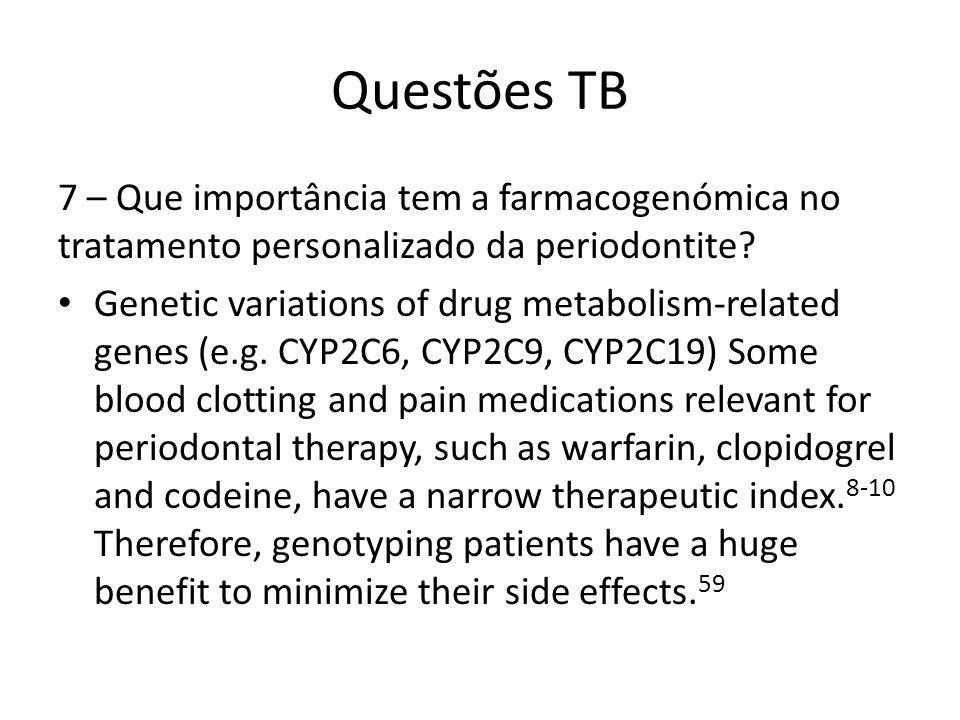 Questões TB 7 – Que importância tem a farmacogenómica no tratamento personalizado da periodontite.