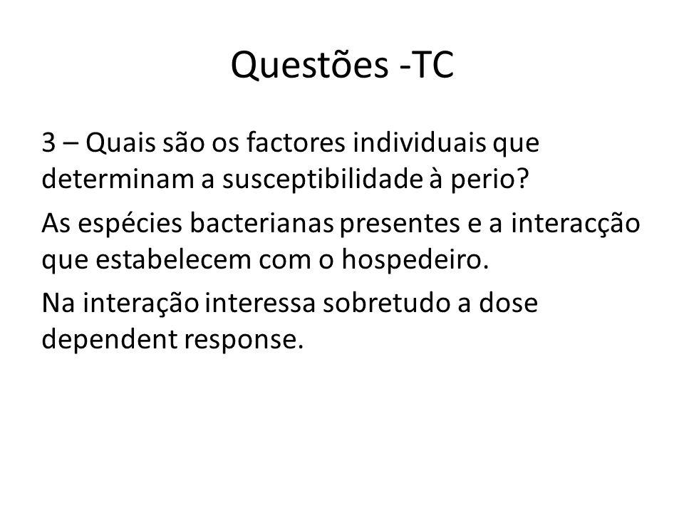 Questões -TC 3 – Quais são os factores individuais que determinam a susceptibilidade à perio.