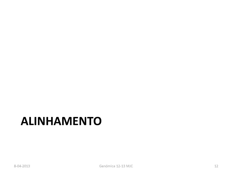 ALINHAMENTO 8-04-2013Genómica 12-13 MJC12