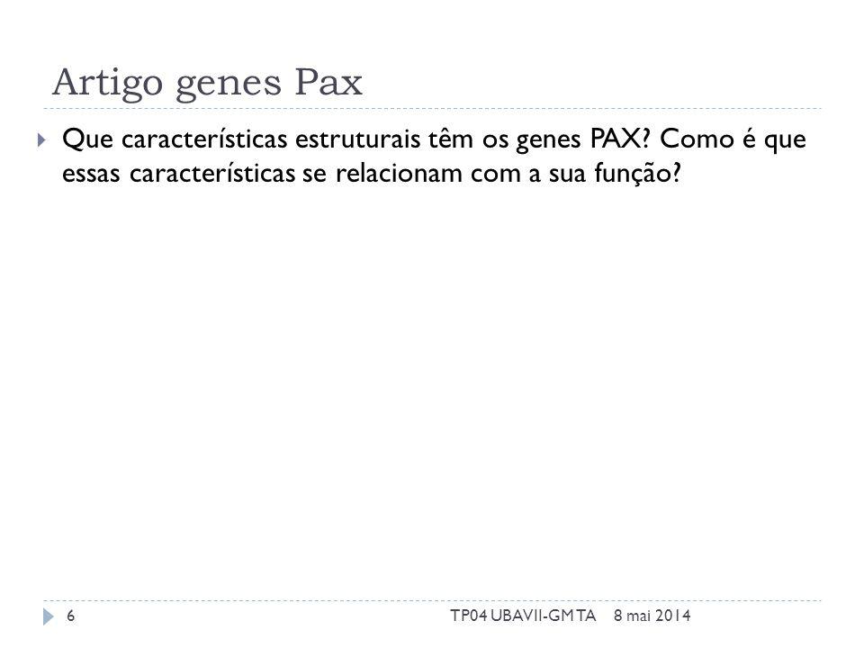 Artigo genes Pax Que características estruturais têm os genes PAX? Como é que essas características se relacionam com a sua função? 8 mai 20146TP04 UB