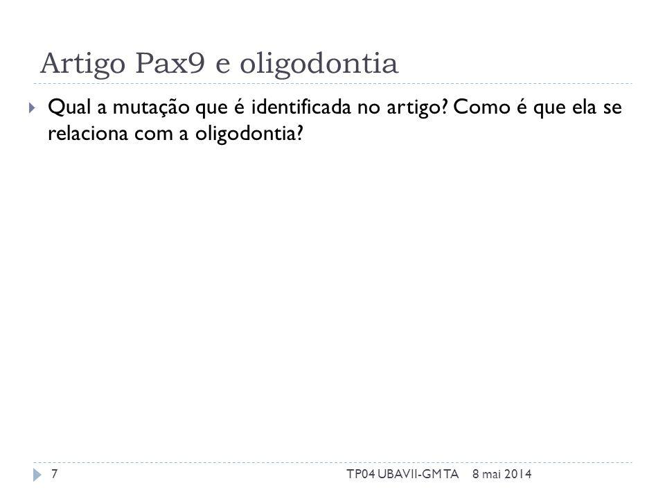 Artigo Pax9 e oligodontia Qual a mutação que é identificada no artigo? Como é que ela se relaciona com a oligodontia? 8 mai 20147TP04 UBAVII-GM TA