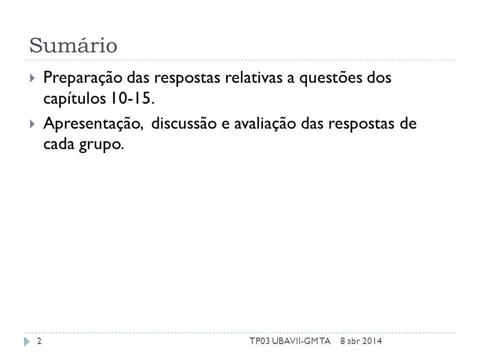 Sumário Preparação das respostas relativas a questões dos capítulos 10-15.