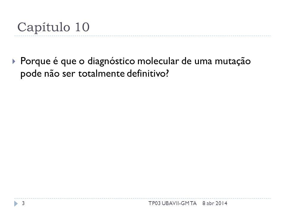 Capítulo 10 Porque é que o diagnóstico molecular de uma mutação pode não ser totalmente definitivo.
