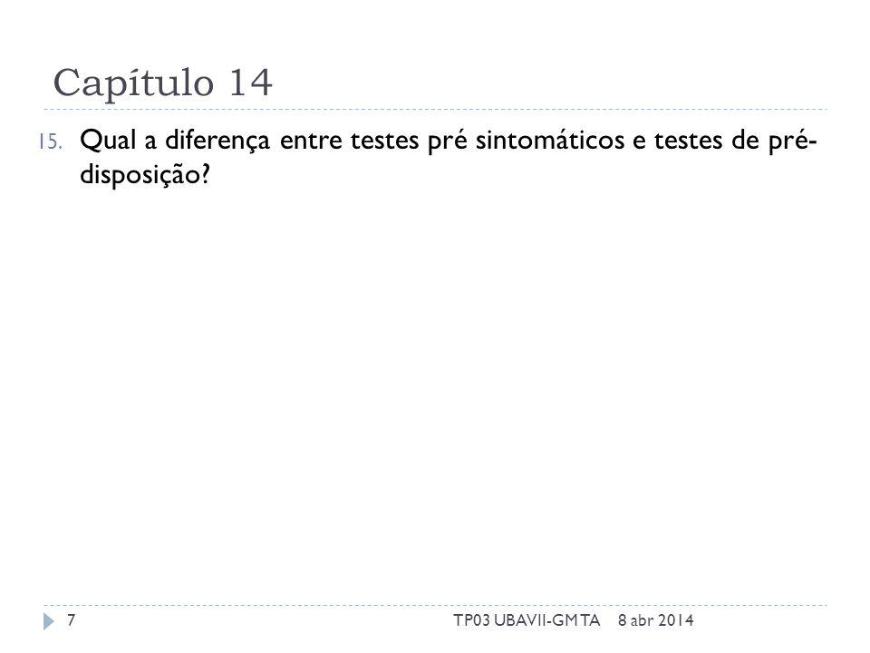 Capítulo 14 15. Qual a diferença entre testes pré sintomáticos e testes de pré- disposição.