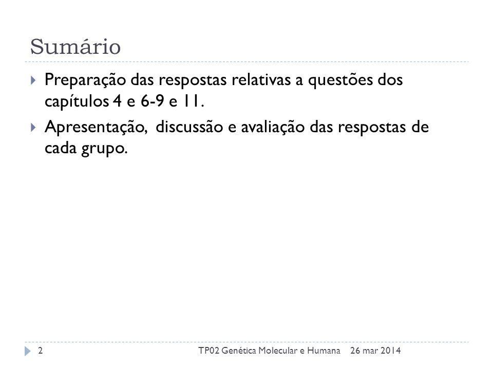 Sumário Preparação das respostas relativas a questões dos capítulos 4 e 6-9 e 11.