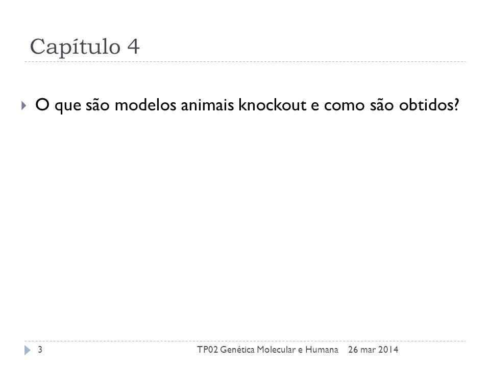 Capítulo 4 O que são modelos animais knockout e como são obtidos.