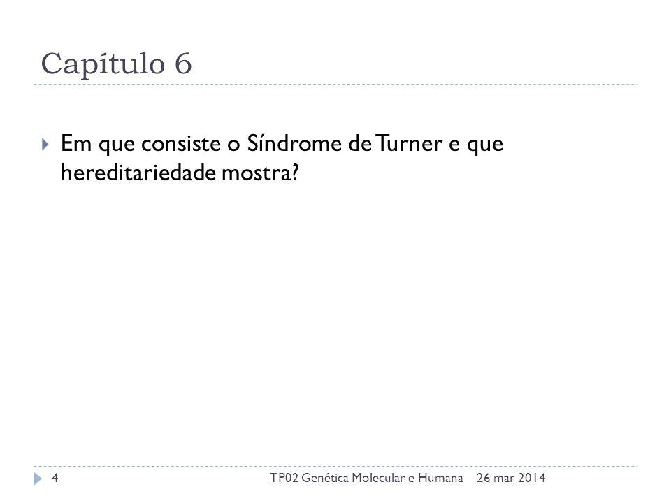 Capítulo 6 Em que consiste o Síndrome de Turner e que hereditariedade mostra.