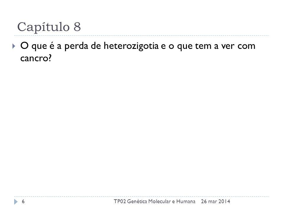 Capítulo 8 O que é a perda de heterozigotia e o que tem a ver com cancro.