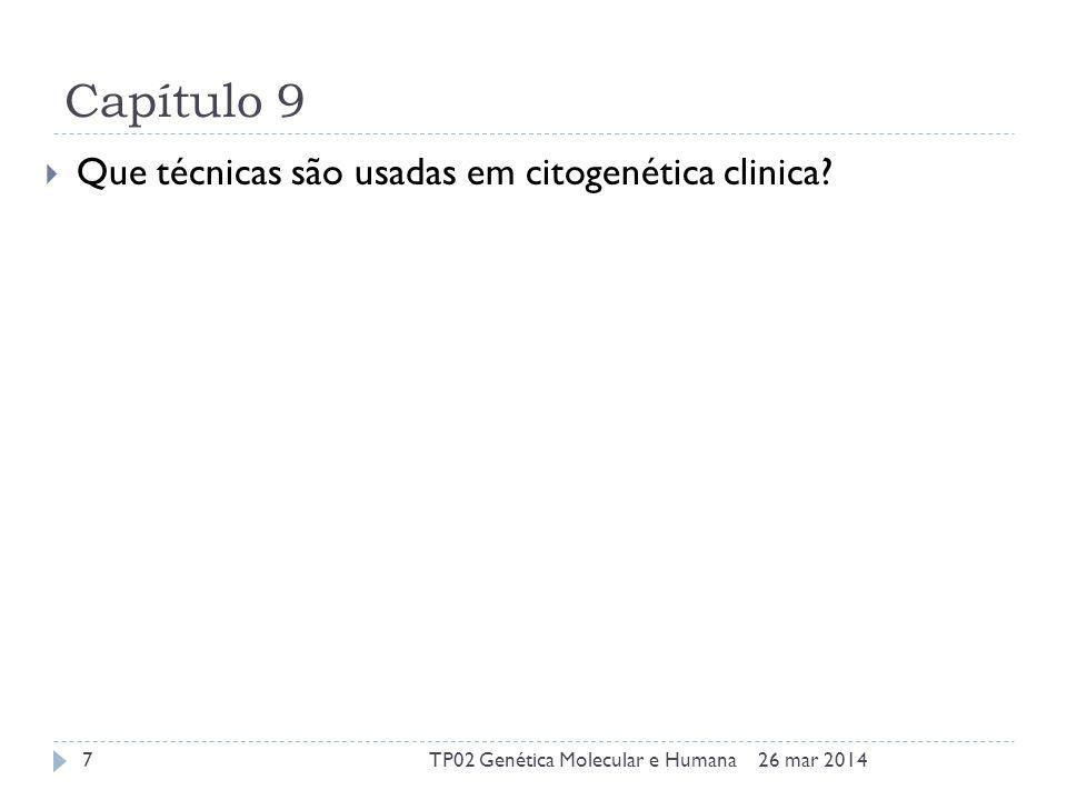 Capítulo 9 Que técnicas são usadas em citogenética clinica.