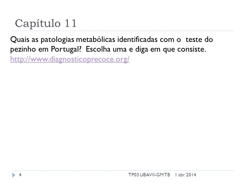 Capítulo 11 Quais as patologias metabólicas identificadas com o teste do pezinho em Portugal.