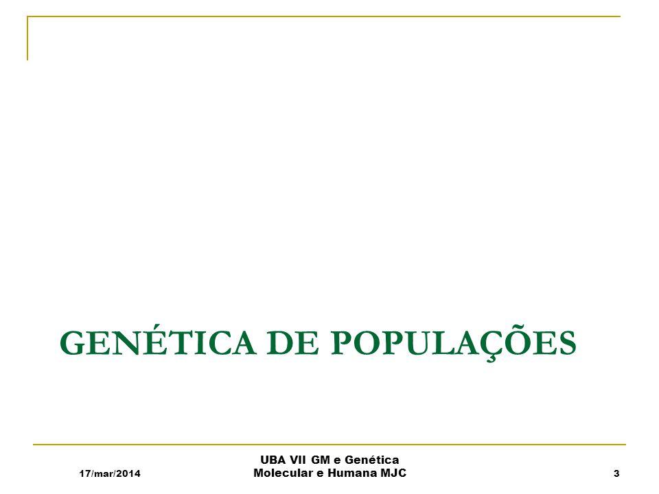 Equilíbrio Hardy-Weinberg 17/mar/2014 UBA VII GM e Genética Molecular e Humana MJC T01-02 4 Pressupostos : Cruzamentos aleatórios Grandes populações Não pode haver mutações que transformem A a ou vice versa.