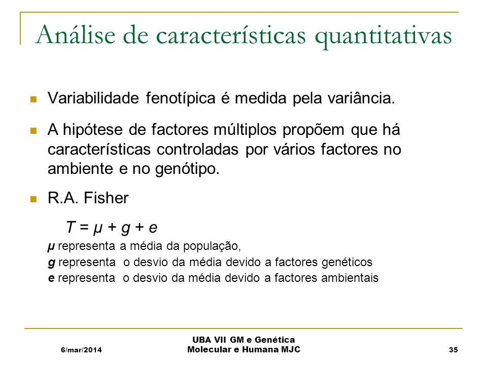 Análise de características quantitativas Variabilidade fenotípica é medida pela variância.
