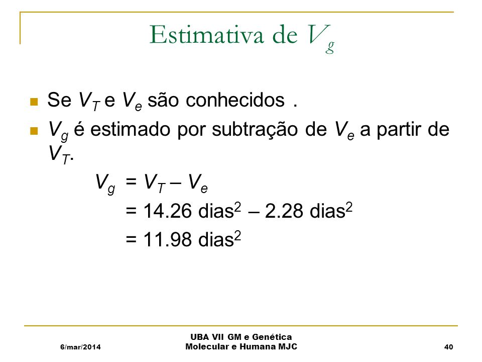 Estimativa de V g Se V T e V e são conhecidos.V g é estimado por subtração de V e a partir de V T.