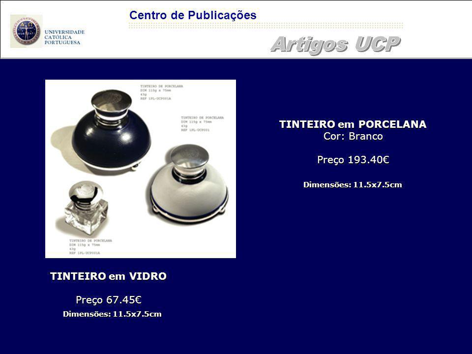 Centro de Publicações Dimensões: 11.5x7.5cm TINTEIRO em VIDRO Preço 67.45 TINTEIRO em PORCELANA Cor: Branco Preço 193.40