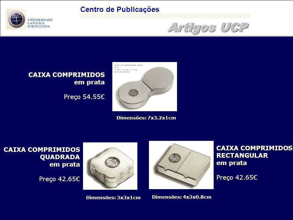 Centro de Publicações Dimensões: 7x3.2x1cm Dimensões: 3x3x1cm Dimensões: 4x3x0.8cm CAIXA COMPRIMIDOS em prata Preço 54.55 CAIXA COMPRIMIDOS RECTANGULAR em prata Preço 42.65 CAIXA COMPRIMIDOS QUADRADA em prata Preço 42.65