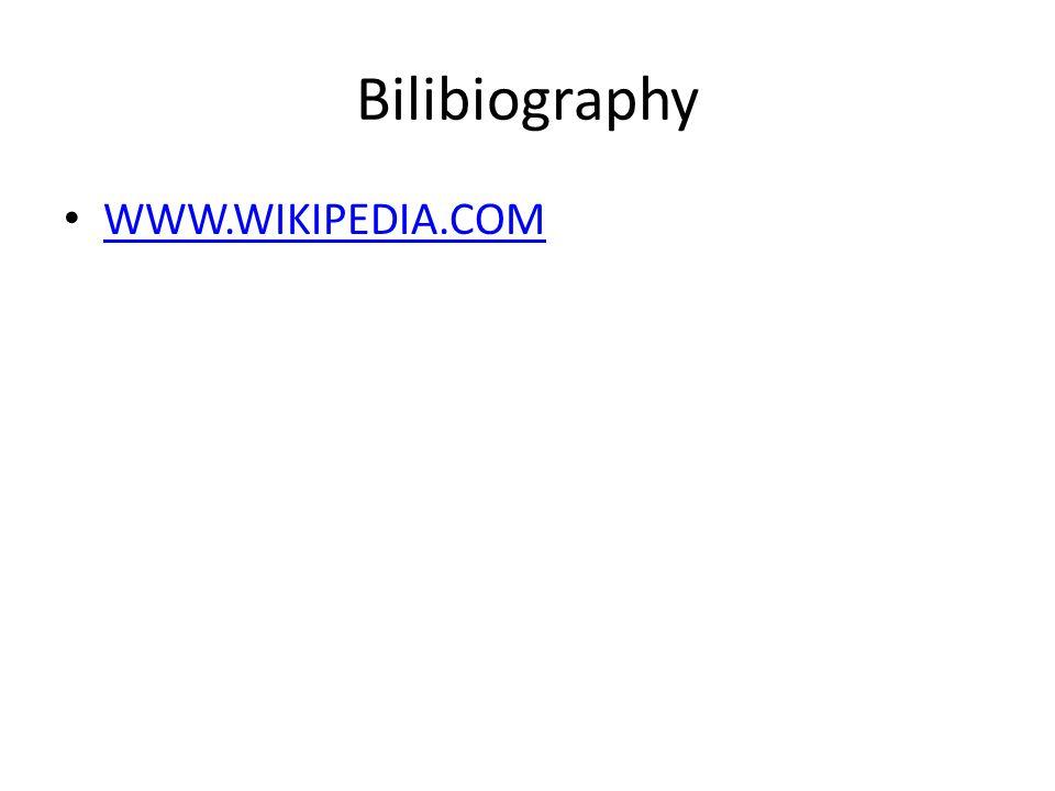 Bilibiography WWW.WIKIPEDIA.COM