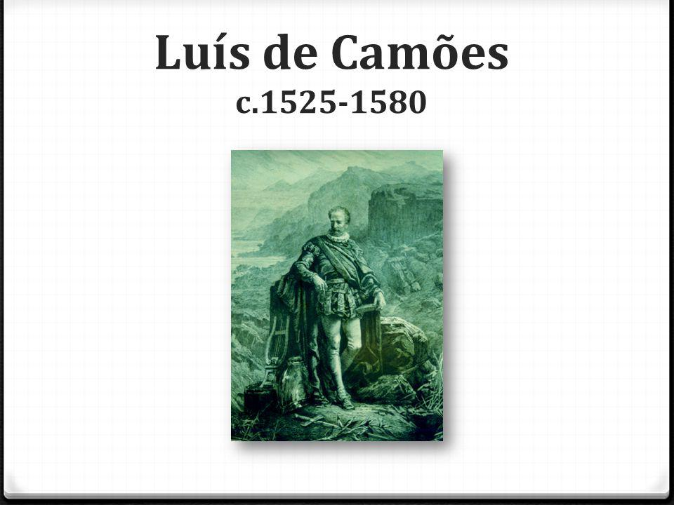 Luís de Camões c.1525-1580