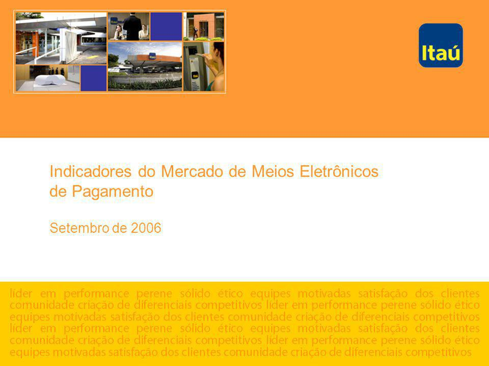 Indicadores do Mercado de Meios Eletrônicos de Pagamento Setembro de 2006