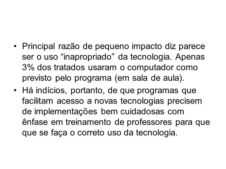 Principal razão de pequeno impacto diz parece ser o uso inapropriado da tecnologia.