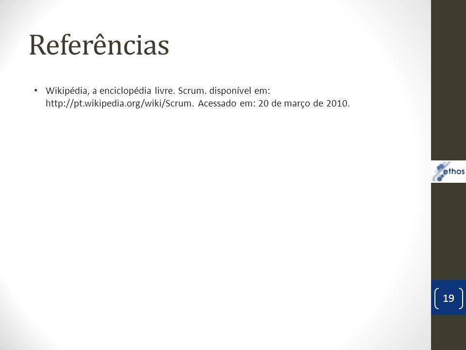 Referências Wikipédia, a enciclopédia livre. Scrum.