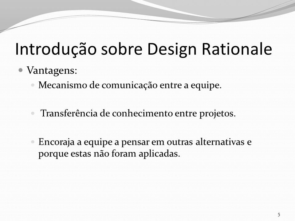 Introdução sobre Design Rationale Vantagens: Mecanismo de comunicação entre a equipe.
