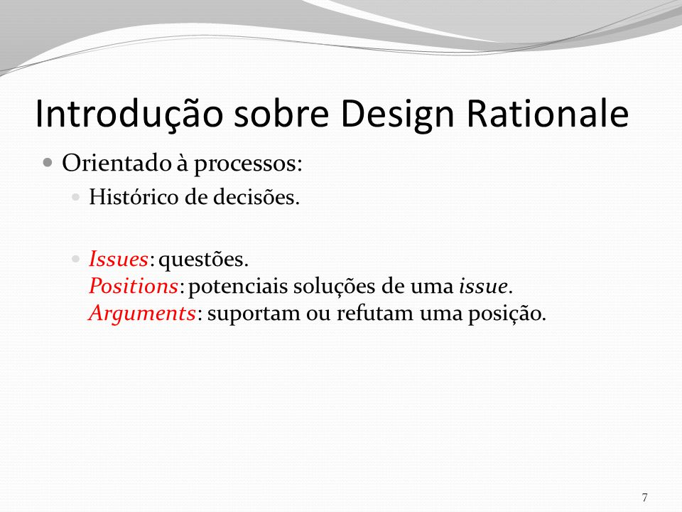 Introdução sobre Design Rationale Orientado à processos: Histórico de decisões.