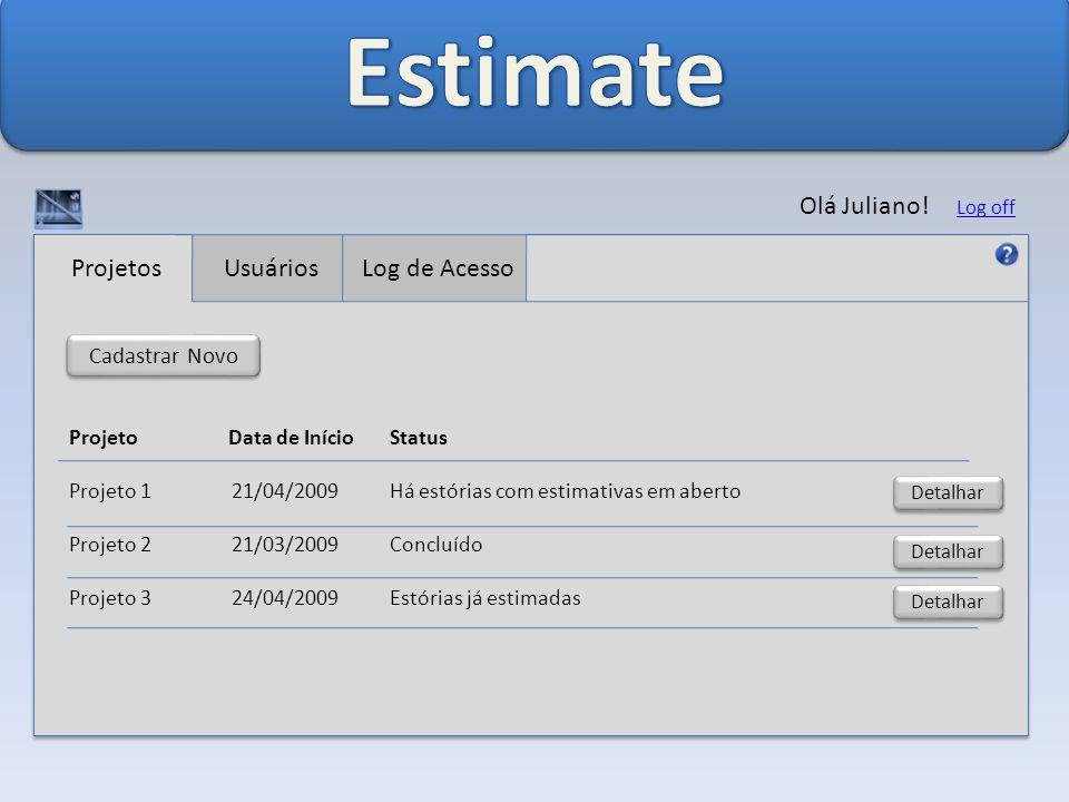 Projetos UsuáriosLog de Acesso Olá Juliano.